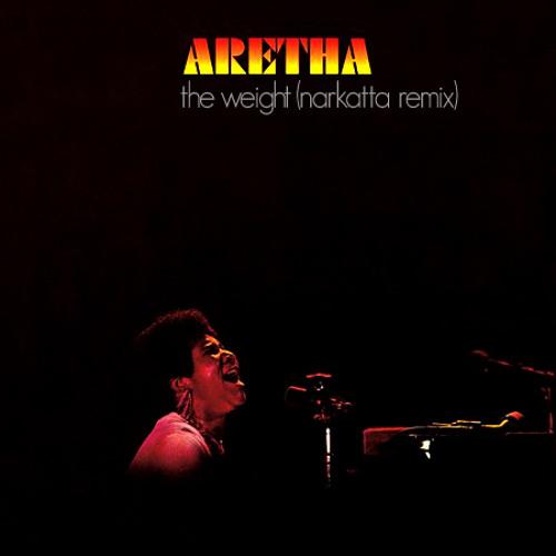 Aretha Franklin - The Weight (Narkatta Remix)
