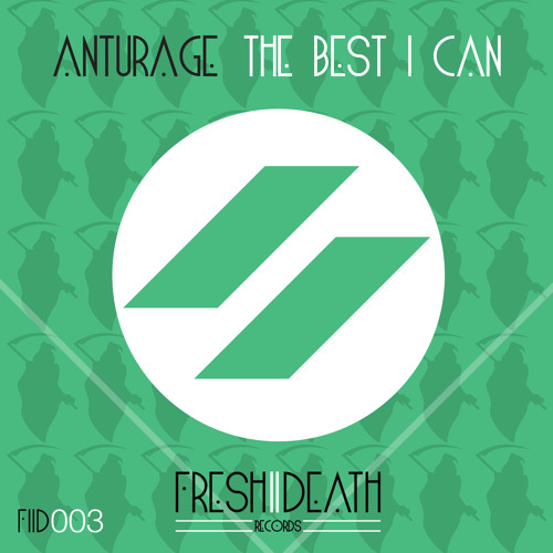 FIID003 - Anturage - The Best I Can [[[Including Remixes]]] OUT NOW!!!