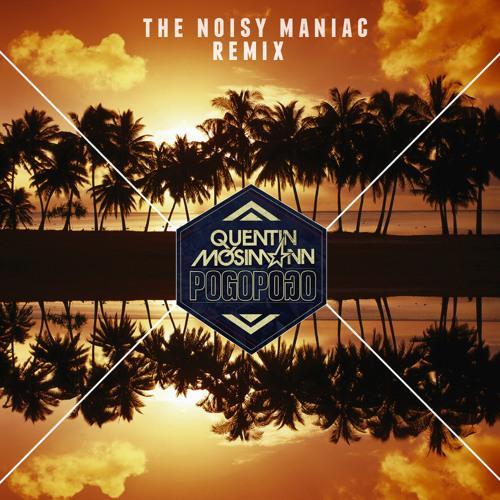 Quentin Mosimann - Pogo Pogo (The Noisy Maniac Remix) FREE DL!!