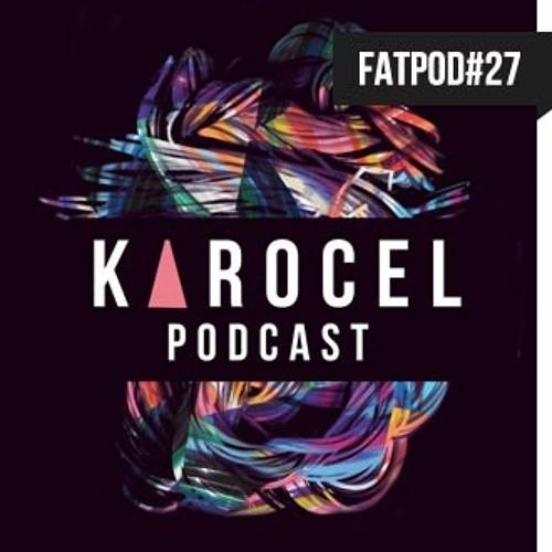 FATPOD-27 - Karocel