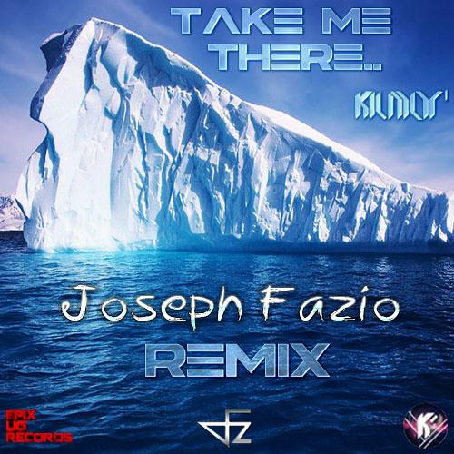 Joseph Fazio - 'Take Me There..'  (Remix)