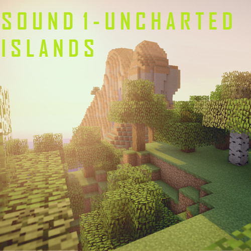 SOUND 1 - Uncharted Islands