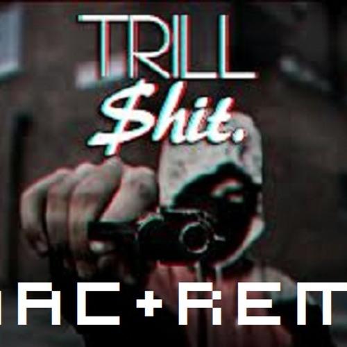 TR!LL$H!T - MAC&REMY