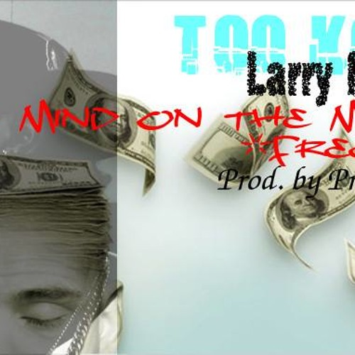 Too Kool LM: If Ya Mind On Ya Money Freestyle ( prod. by Precise Beatz)