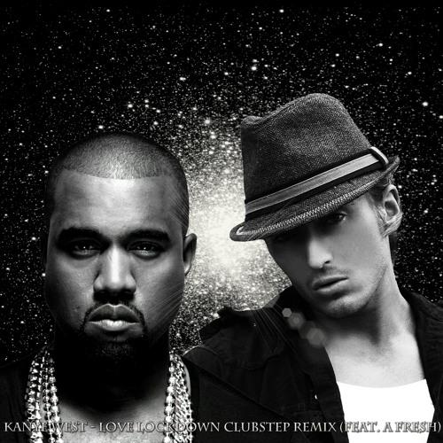 Kanye West - Love Lock Down Clubstep Remix (feat. A Fresh)
