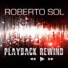 Playback Rewind (Christos Fourkis Remix) - Roberto Sol