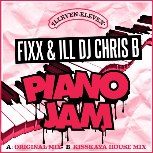 Piano Jam - Fixx & ILL DJ Chris B - Out now!