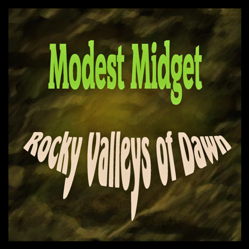 Modest Midget - Rocky Valleys Of Dawn