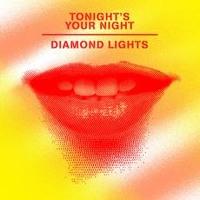 Diamond Lights - Tonight's Your Night (Danny Merx Remix)