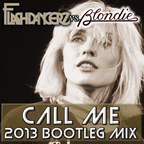 blondie call me flashdancerz amp cristian poow remix