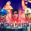 MI CHICA PERFECTA (OFFCIAL REMIX) SALVADOR FT. JAMT EL ZART FT. FILI WEY