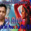 O Laila Teri  Power Bass Mix ( Dj Anil)