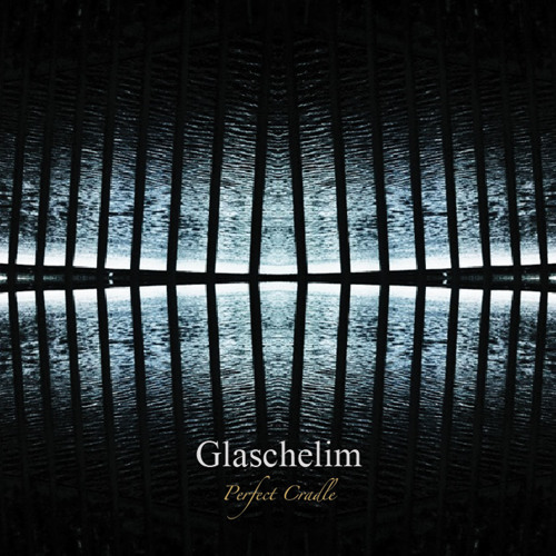 Glaschelim - Perfect Cradle (Digest)