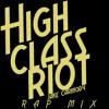 High Class Riot - Rap Mix