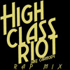 High Class Riot - Rap Mix