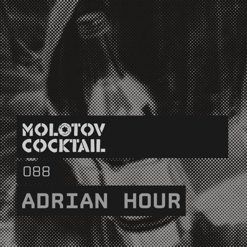 Molotov Cocktail 088 with Adrian Hour