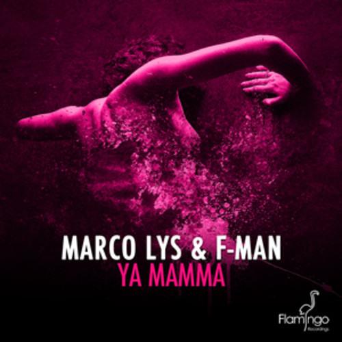Marco Lys & F-Man - Ya Mamma (Preview) - Flamingo Rec.