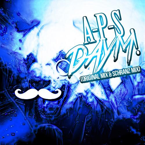 A-P-S - Daym! (Original Mix)