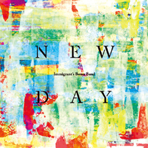 Immigrant's Bossa Band / NEWDAY