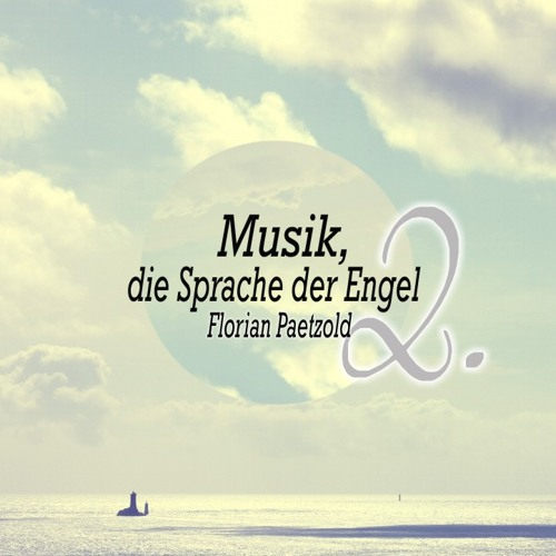 Florian Paetzold - Musik, die Sprache der Engel 2