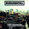 Rudimental - Not Giving In ft. John Newman & Alex Clare