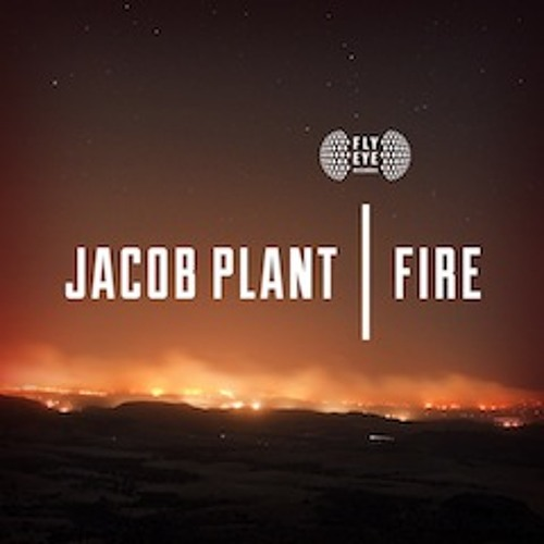 Jacob Plant - Fire (Zane Lowe Radio 1)
