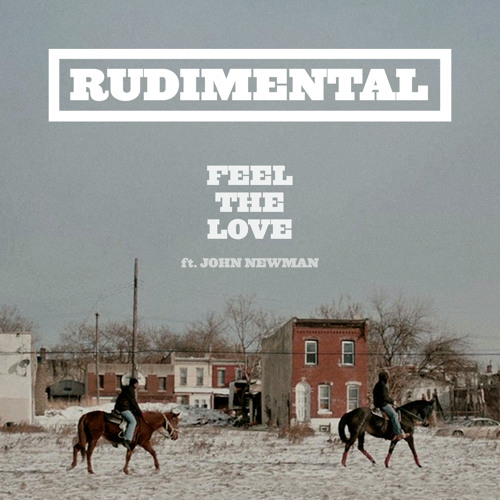 "Rudimental - ""Feel The Love"" ft. John Newman"