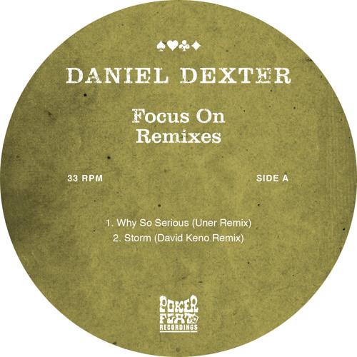 Daniel Dexter - Focus On Remixes