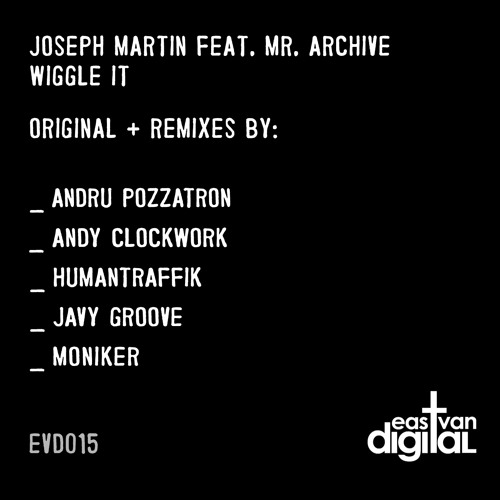 Joseph Martin Feat Mr. Archive -Wiggle It (Javy Groove remix) NOW ON BEATPORT!!!