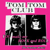 Tom Tom Club - You Make Me Rock And Roll - The Penelopes Official Remix [Free Download]