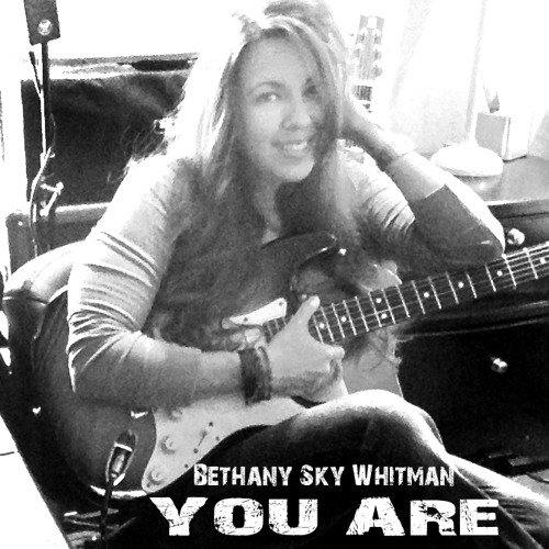 You Are by Bethany Sky - Collab - New Mastered Version