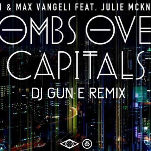AN21 & Max Vangeli feat. Julie McKnight - Bombs Over Capitals (Dj Gun E Remix)