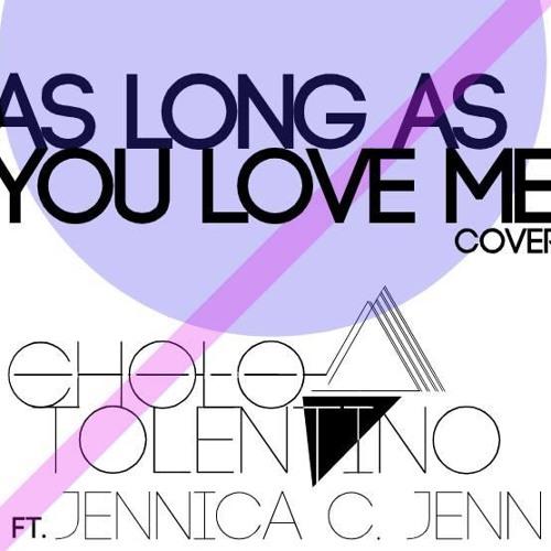 As Long As You Love Me (Cover) Ft. Jennica C. Jenn
