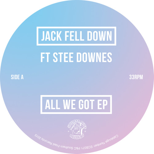 Jack Fell Down ft Stee Downes - All We Got EP