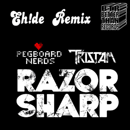 Pegboard Nerds & Tristam - Razor Sharp (EH!DE Remix) [FREE DOWNLOAD]