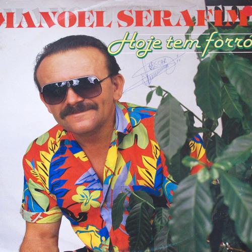 Manoel Serafim - Hoje tem forró