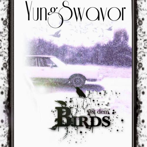 YungSwavor-#DemBirds (2013) Free Download