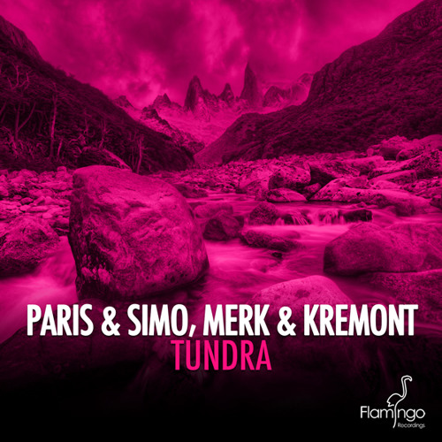 Paris & Simo, Merk & Kremont - Tundra (Original Mix) [Flamingo Recordings]