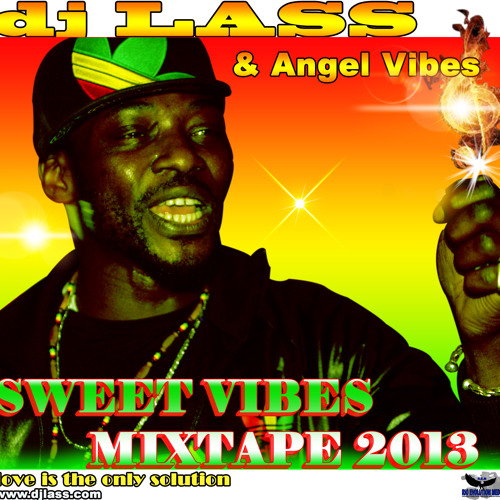 DJLASS ANGEL VIBES- SWEET VYBZ MIXTAPE 2013