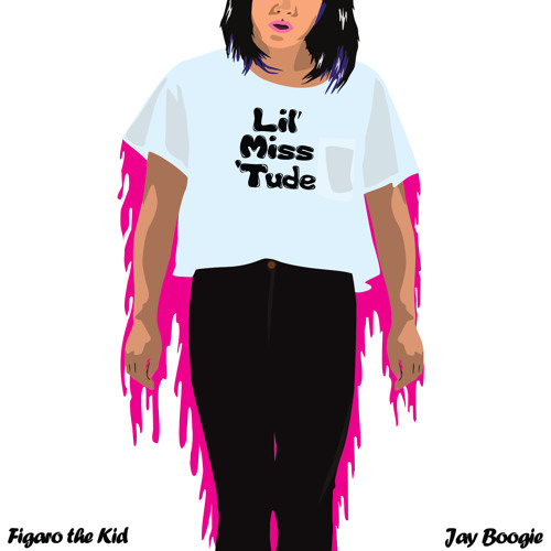 Lil' Miss Tude (Feat. JAY BOOGIE)