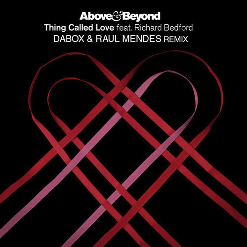 Above & Beyond feat Richard Bedford - Thing Called Love (Dabox & Raul Mendes Remix)