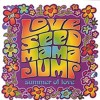 Break on Through-LOVE SEED MAMA JUMP