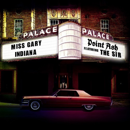 Point Ash - Miss Gary Indiana (feat. The Sir, Lucius & Seven)