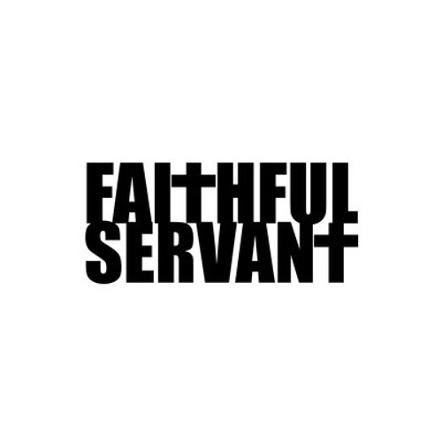 Faithful Servant - Be (Produced By Handbook)