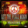 Download LET THE PEACE REIGN Mixtape by Raggadikal Sound (2012) Mp3