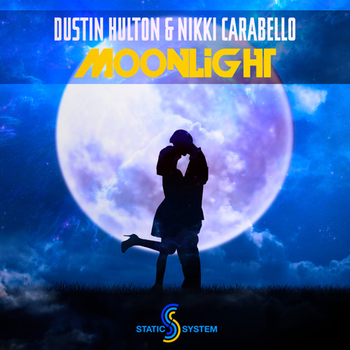Dustin Hulton & Nikki Carabello - Moonlight -  Out Now!