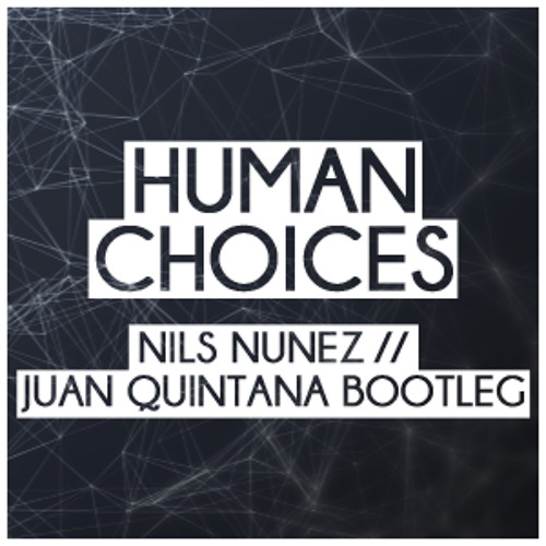 Nicky Romero & Zedd vs. Eyedentity - Human Choices (Nuñez & Quintana Mashup)
