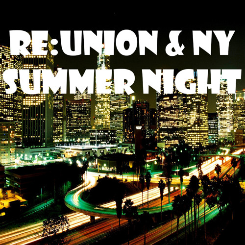 RE:Union & NY - Summer Night (Original Mix)