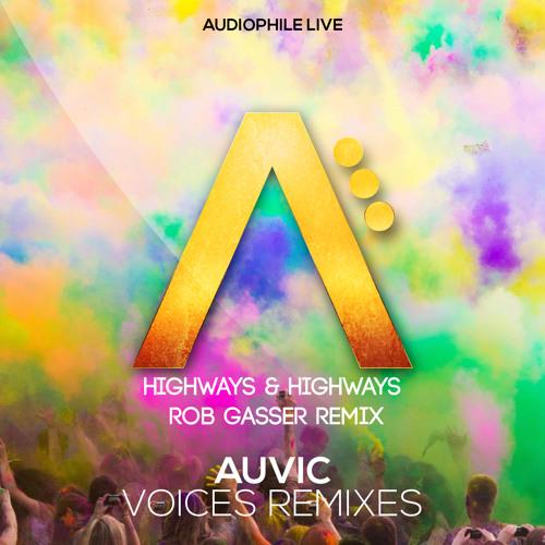 Auvic - Highways & Highways (Rob Gasser Remix) [FREE DOWNLOAD!!]