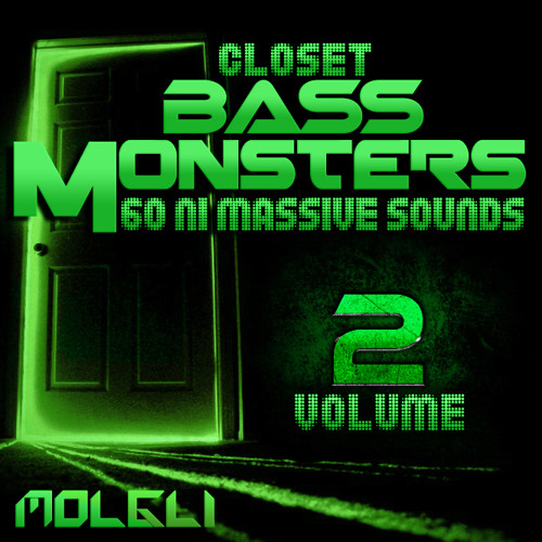 Closet Bass Monsters 2 - NI MASSIVE Soundset - £14.99 OUT NOW!!!